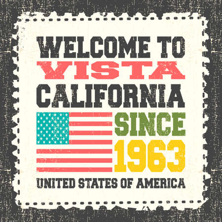 vista: Invitation card with text Welcome to Vista, State California. Since 1963 with american flag on grunge postage stump. Retro card. Typography design. vector illustration Illustration