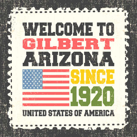 gilbert: Invitation card with text Welcome to Gilbert, State Arizona. Since 1920 with american flag on grunge postage stump. Retro card. Typography design. vector illustration