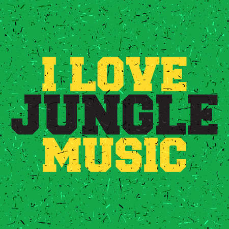 Yellow and black letters I love Jungle music on grunge green background. Poster, vector illustration,