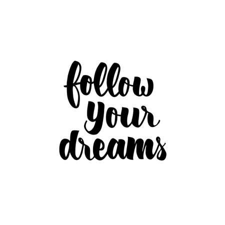 Follow Your Dreams Lettering Ilustração