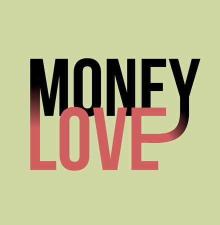 love of money: Money love slogan print. text print. Vector illustration for t-shirt. Illustration