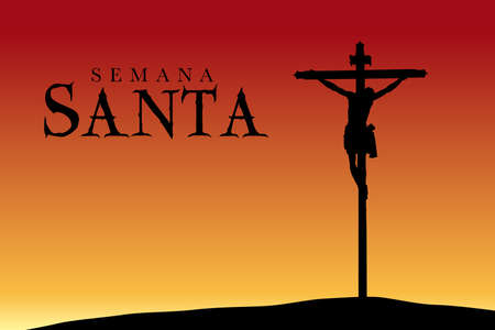 Semana Santa - Holy Week in Spanish language - Silhouette of the crucifixion of Christ at sunset - Vector image Illustration