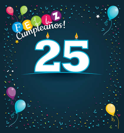 Feliz Cumpleanos 25 - Happy Birthday 25 in Spanish language - Greeting card with white candles in the form of number with background of balloons and confetti of various color on dark blue background. With space to write. Vector image Illustration