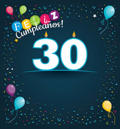 Feliz Cumpleanos 30 - Happy Birthday 30 in Spanish language - Greeting card with white candles in the form of number with background of balloons and confetti of various color on dark blue background. With space to write. Vector image