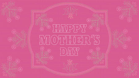 Happy Mothers Day Greeting Card.Embroidered message on a pink fabric inside a white border with drawings of flowers embroidered in green and white. Vector image