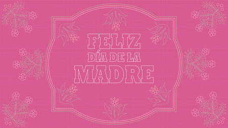 Feliz Dia de la Madre - Happy Mothers Day in Spanish language - Card.Embroidered message on a pink fabric inside a white border with drawings of flowers embroidered in green and white. Vector image