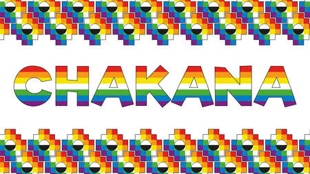 CHAKANA word painted with rainbow colors adorned with Chakanas, Andean square cross, the most important symbol of Andean culture on white background. Vector image Ilustrace