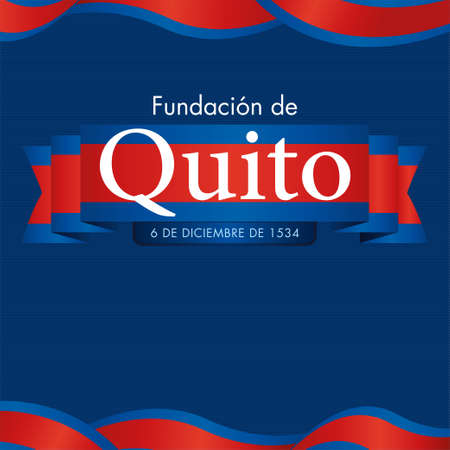 FUNDACION DE QUITO - FOUNDATION OF QUITO in Spanish language - White text on a wavy ribbon with the city flag on dark blue background adorned with blue and red waving flags