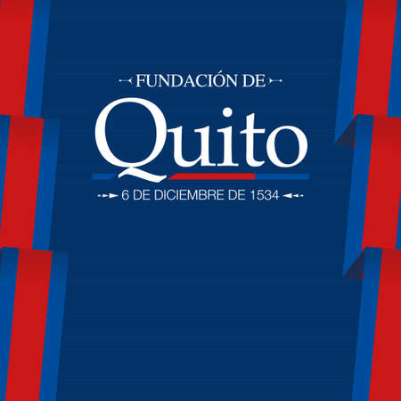 FUNDACION DE QUITO Greeting card - FOUNDATION OF QUITO in Spanish language - Title and date on a dark blue background with blue and red city flags on the sides. Vector image Ilustrace