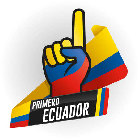 FIRST ECUADOR - FIRST ECUADOR in Spanish language - on black background and hand with raised index finger, with the colors of the flag of Ecuador, yellow, blue and red ribbon in the background