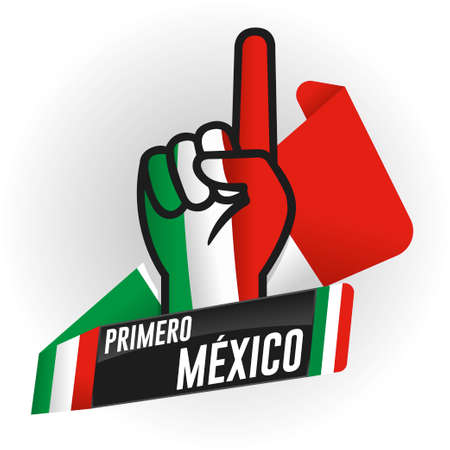 PRIMERO MEXICO - FIRST MEXICO in Spanish language - on black background and hand with raised index finger, with the colors of the flag of Mexico, white, green and red ribbon in the background