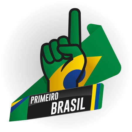 PRIMEIRO BRASIL - FIRST BRAZIL in Portuguese language - on black background and hand with raised index finger, with the colors of the flag of Brazil, yellow, blue and green ribbon in the background