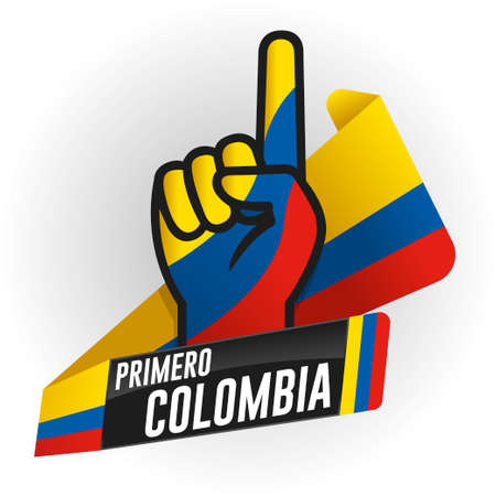 PRIMERO COLOMBIA - FIRST COLOMBIA in Spanish language - on black background and hand with raised index finger, with the colors of the flag of Colombia, yellow, blue and red ribbon in the background