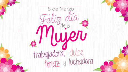Feliz dia de la Mujer trabajadora, dulce, tenaz y trabajadora -Happy day of working, sweet, tenacious and hardworking women in Spanish language- Woman's hand writing the magenta text and underlining the words with violet, magenta and yellow flowers that appear while turning. Vector image
