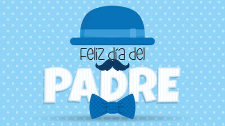 Feliz Dia del Padre greeting card - Happy Fathers Day in spanish language - blue hat on top of white letters adorned with mustache and bowtie on blue background with white dots. Vector image