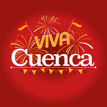 VIVA CUENCA - LIVE CUENCA in Spanish language - White text with city flags behind, fireworks in red and yellow and pennants under the word on dark red background. Vector image