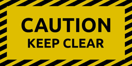 dangerous construction: Keep Clear Sign