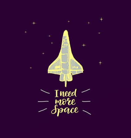 in need of space: space shuttle adventure, lettering I need more space, Modern calligraphy Illustration