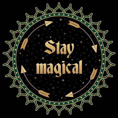 Mystic folk illustration. Stay magical slogan in round shape. Ethnic symbol Ilustracja