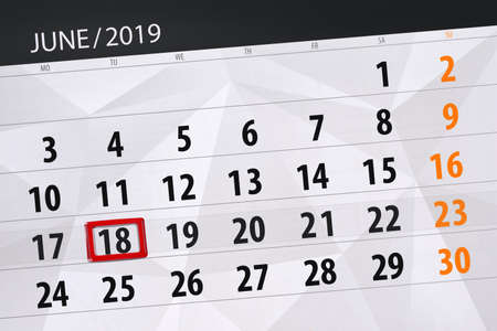 Calendar planner for the month june 2019, deadline day, 18, tuesday.