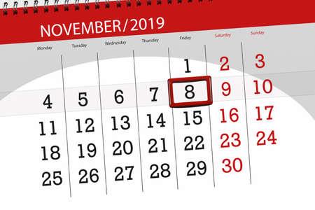 Calendar planner for the month november 2019, deadline day, 8, friday.