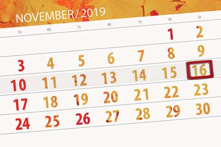 Calendar planner for the month november 2019, deadline day, 16, saturday.