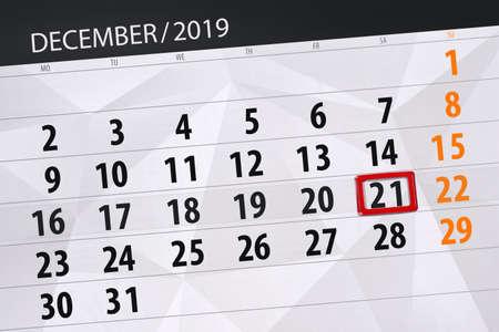 Calendar planner for the month december 2019, deadline day, 21, saturday.