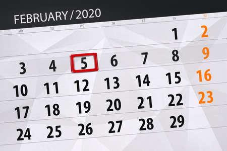 Calendar planner for the month february 2020, deadline day, 5, wednesday.