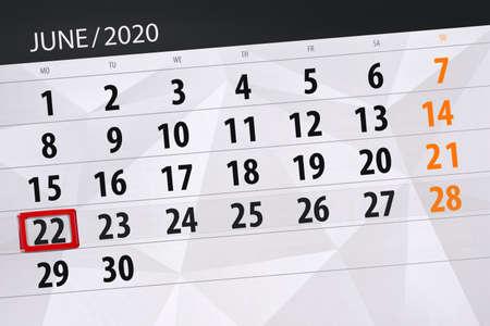 Calendar planner for the month june 2020, deadline day, 22, monday.