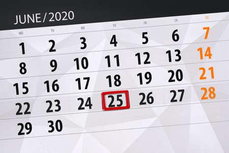 Calendar planner for the month june 2020, deadline day, 25, thursday.