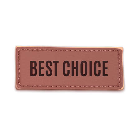 Best choice, old vintage handmade leather label. Vector