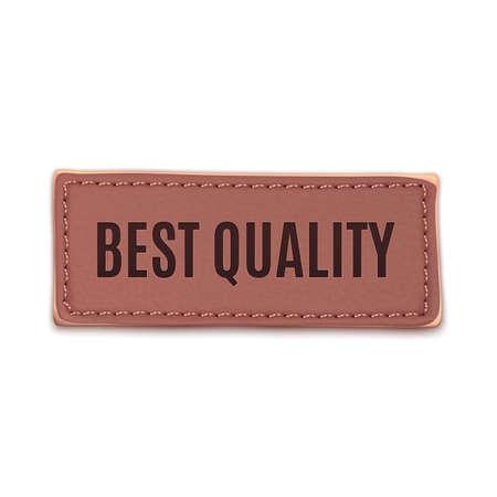 Old, vintage leather label. Best quality. Vector illustration Vector