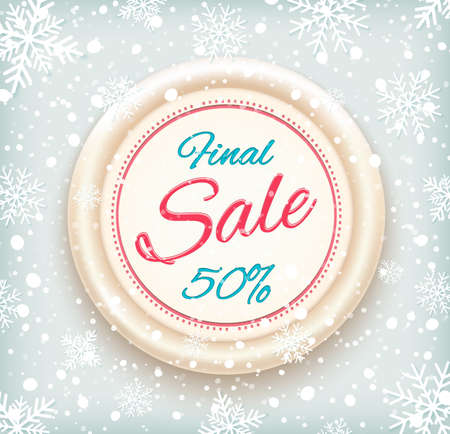 big sale: Final sale background on round banner and snow. Sale. Winter sale. Christmas sale. New year sale. Vector illustration