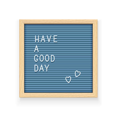 Blue letter board with inscription Have a good day. Letterboard for note. Plate for message. Office stationery. Wooden frame. Isolated white background. EPS10 vector illustration.