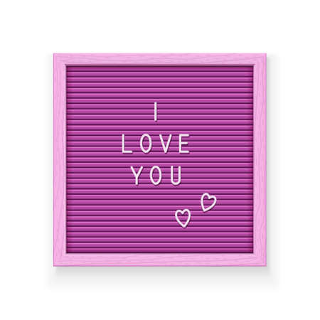 Rose letter board with inscription I love you. Letterboard for note. Plate for message. Office stationery. Wooden frame. Isolated white background. EPS10 vector illustration.