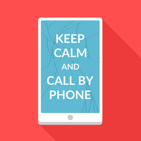 broken screen: Poster. Keep calm and call by phone. Phone with a broken screen.