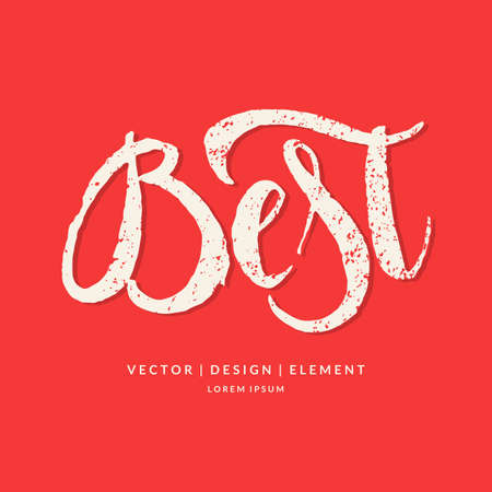 Best. Modern hand drawn lettering phrase. Calligraphy brush and ink. Handwritten inscriptions and quotes for layout and template. Vector illustration of text Illustration