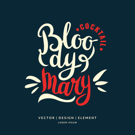 Modern hand drawn lettering label for alcohol cocktail Bloody Mary. Calligraphy brush and ink. Handwritten inscriptions for layout and template.