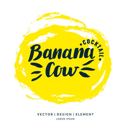 Modern hand drawn lettering label for alcohol cocktail Banana Cow.