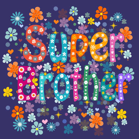 brother: Super brother decorative lettering type brother birthday day. Stock Vector illustration. Illustration