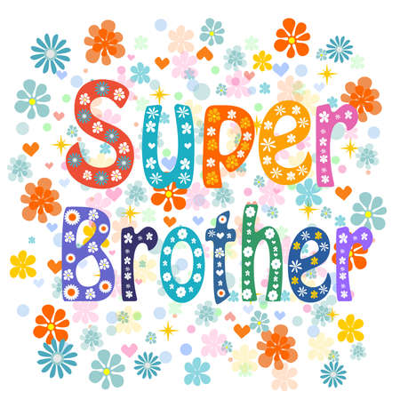 happy birthday text: Super brother decorative lettering type brother day Stock Vector illustration.