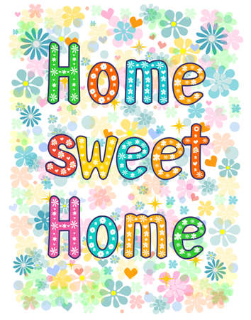 home sweet home typography lettering decorative text. T-shirt, bag design, poster, greeting card illustration. Vector typography.