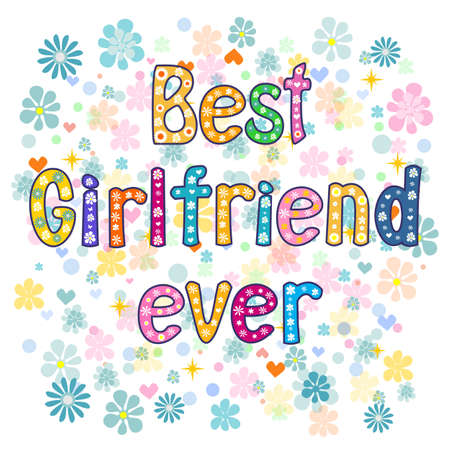 girlfriend: Best girlfriend ever. Greeting card. decorative lettering text