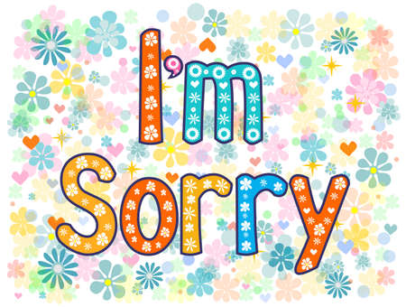 I'm sorry design card .  phrase with decorative elements. Conceptual lettering. illustration