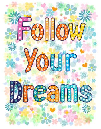 follow: follow your dreams background.