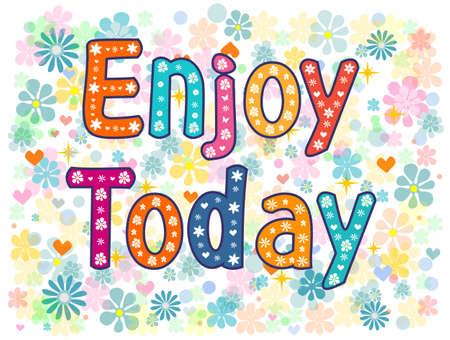 today: Enjoy today decorative type.
