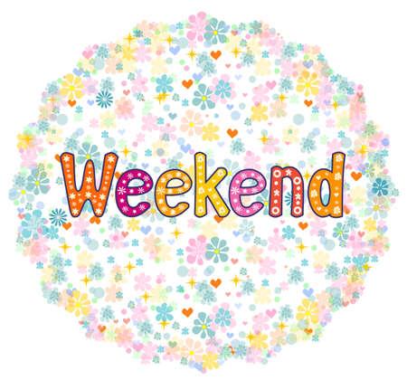 Vector weekend background. Word in flowers. Stock vector illustration