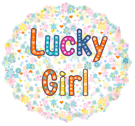 luckiness: Lucky Girl - card design. Greeting card. decorative lettering text .vector illustration Illustration