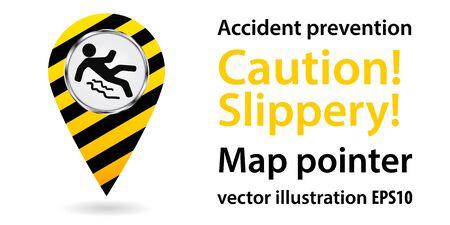 Map pointer. Caution Slippery. Safety information. Industrial design. Vector illustrations. Illustration
