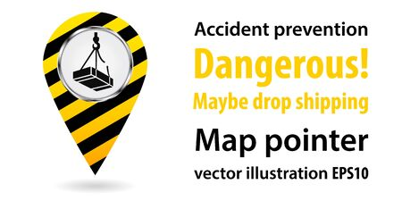 Dangerous maybe drop shipping. Map pointer. Safety information. Industrial design. Vector illustration